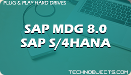 SAP MDG 8.0  SAP S/4HANA  SAP Plug & Play Hard Drives SAP MDG 8